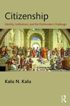 Institutional diversity in self governing societies ebook by paul citizenship identity institutions and the postmodern challenge ebook by kalu n kalu fandeluxe Image collections