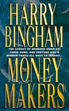 The Money Makers ebook by Harry Bingham