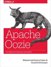 Apache Oozie - The Workflow Scheduler for Hadoop ebook by Mohammad Kamrul  Islam,Aravind Srinivasan