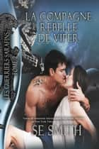 La Compagne rebelle de Viper ebook by S.E. Smith