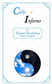 Cielo e Inferno ebook by Emanuel Swedenborg