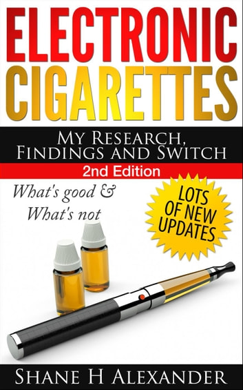 Electronic Cigarettes My Research Findings And Switch Ebook Di