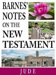 Barnes' Notes on the New Testament-Book of Jude ebook by Albert Barnes