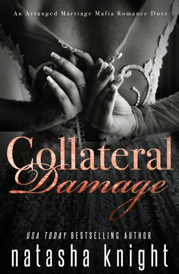 Collateral Damage - An Arranged Marriage Mafia Romance Duet ebook by Natasha Knight