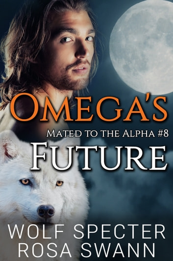 Omega's Future ebook by Wolf Specter,Rosa Swann