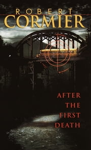 After the First Death ebook by Robert Cormier