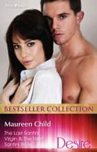 Maureen Child Bestseller Collection 201209/The Last Santini Virgin/The Next Santini Bride ebook by Maureen Child