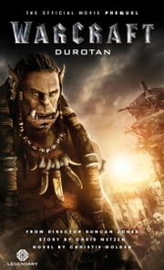 Warcraft: Durotan: The Official Movie Prequel ebook by Christie Golden