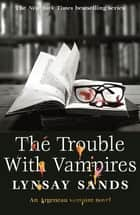 The Trouble With Vampires ekitaplar by Lynsay Sands