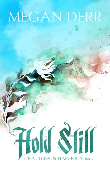 Hold Still eBook by Megan Derr