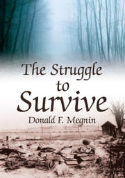 The Struggle to Survive ebook by Donald F. Megnin
