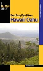 Best Easy Day Hikes Hawaii: Oahu ebook by Suzanne Swedo