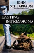 Lasting Impressions ebook by John Schlarbaum