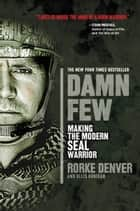 Damn Few ebook by Rorke Denver,Ellis Henican
