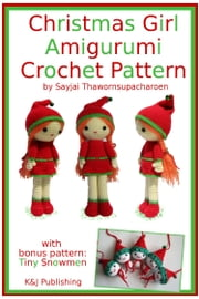 Christmas Girl Amigurumi Crochet Pattern ebook by Sayjai Thawornsupacharoen
