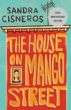 The House on Mango Street ebook by Sandra Cisneros