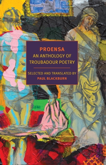 Proensa - An Anthology of Troubadour Poetry ebook by