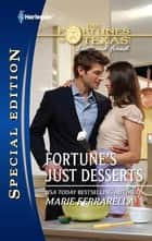 Fortune's Just Desserts ebook by Marie Ferrarella