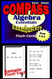 COMPASS Test Prep Algebra Review--Exambusters Flash Cards--Workbook 2 of 4 - Compass Exam Study Guide ebook by Compass Exambusters