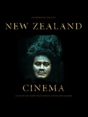 New Zealand Cinema - Interpreting the Past ebook by Barry Keith,Alistair Fox,Hilary Radner