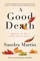 A Good Death ebook by Sandra Martin