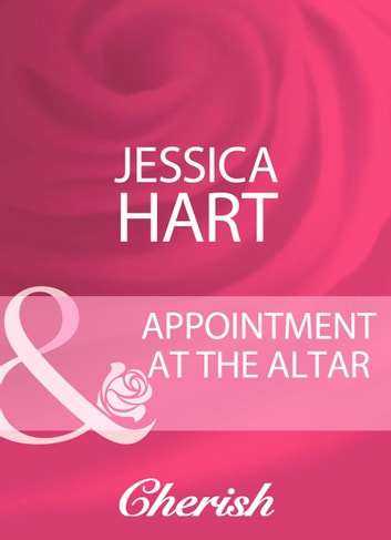 Appointment At The Altar (Mills & Boon Cherish) ebook by Jessica Hart
