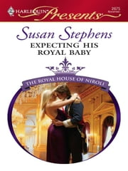 Expecting His Royal Baby ebook by Susan Stephens