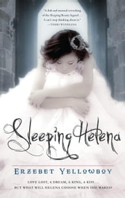 Sleeping Helena ebook by Erzebet YellowBoy