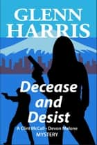 Decease and Desist ebook by Glenn Harris