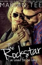 The Rockstar I've Loved for So Long ebook by Marian Tee