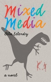 Mixed Media ebook by Bela Selendy