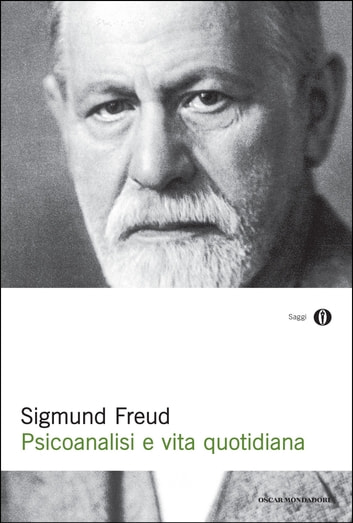 Psicoanalisi e vita quotidiana ebook by Sigmund Freud,Romano Màdera