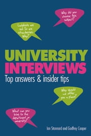 University Interviews - Top answers & insider tips ebook by Ian Stannard,Godfrey Cooper
