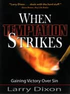 When Temptation Strikes ebook by Larry Dixon