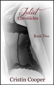 Juliet Chronicles Book Two ebook by Cristin Cooper