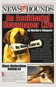 News Hounds - An Accidental Newspaper Life On Martha's Vineyard ebook by Doug Cabral