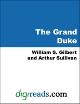 The Grand Duke ebook by Gilbert, William S.
