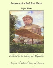 Sermons of a Buddhist Abbot ebook by Soyen Shaku