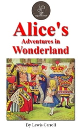 Alice's adventures in wonderland (FREE Audiobook Included!) ebook by Lewis Carroll