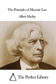 The Principles of Masonic Law ebook by Albert Gallatin Mackey