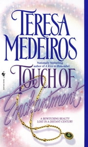 Touch of Enchantment ebook by Teresa Medeiros