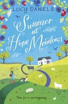 Summer at Hope Meadows - the perfect feel-good summer read ebook by Lucy Daniels