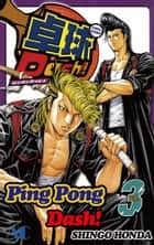 Ping Pong Dash! - Volume 3 ebook by Shingo Honda