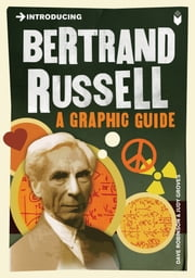 "2nd Revised edition of ""Introducing Bertrand Russell"" - A Graphic Guide ebook by Dave Robinson,Judy Groves"