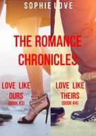 The Romance Chronicles Bundle (Books 3 and 4) ebook by Sophie Love
