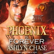 Phoenix is Forever audiobook by Ashlyn Chase