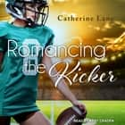 Romancing the Kicker audiobook by