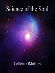 Science of the Soul ebook by Collette OMahony