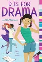 D Is for Drama ebook by Jo Whittemore