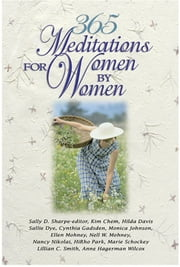 365 Meditations for Women by Women ebook by Various,Cynthia Gadsden,Anne Hagerman Wilcox,Sally, D. Sharpe,Monica Johnson,Nell W. Mohney,Lillian C. Smith